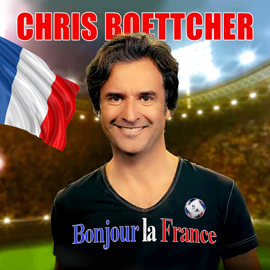 Chris Boettcher - EM Song 2016 - Bonjour la France